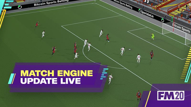 FM2020: Το μεγάλο update για τη Match Engine [20.2.4]