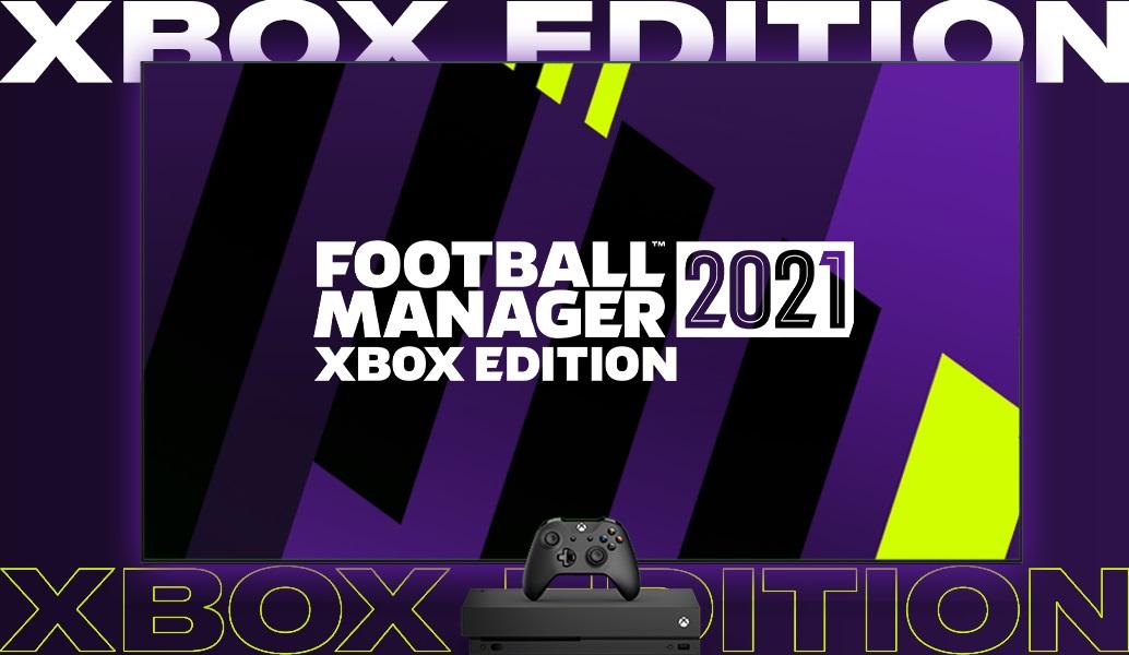 Football Manager 2021 Xbox edition: Οι πρώτες ανακοινώσεις